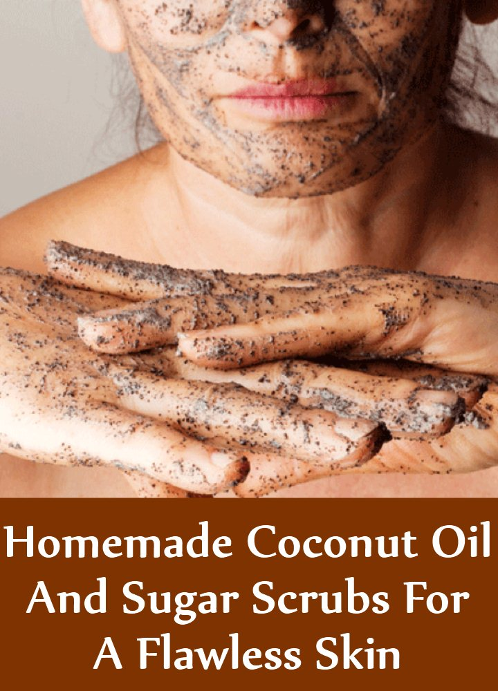 Homemade Coconut Oil And Sugar Scrubs For A Flawless Skin