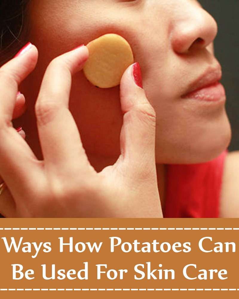 How Potatoes Can Be Used For Skin Care
