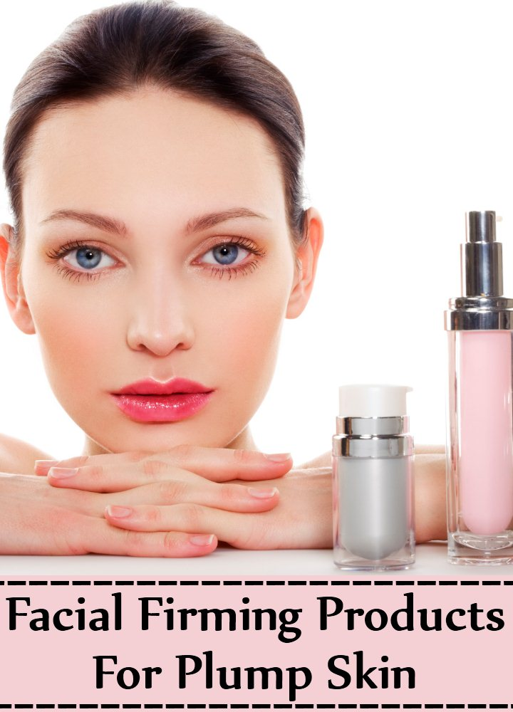 Facial Firming Products For Plump Skin