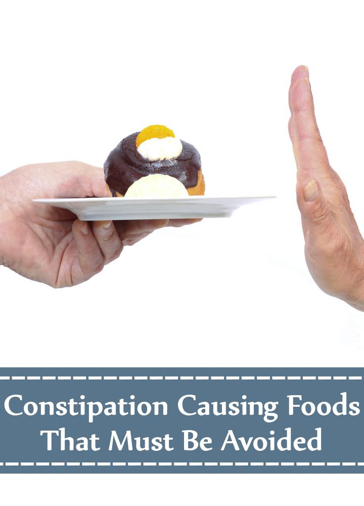 5 Constipation Causing Foods That Must Be Avoided