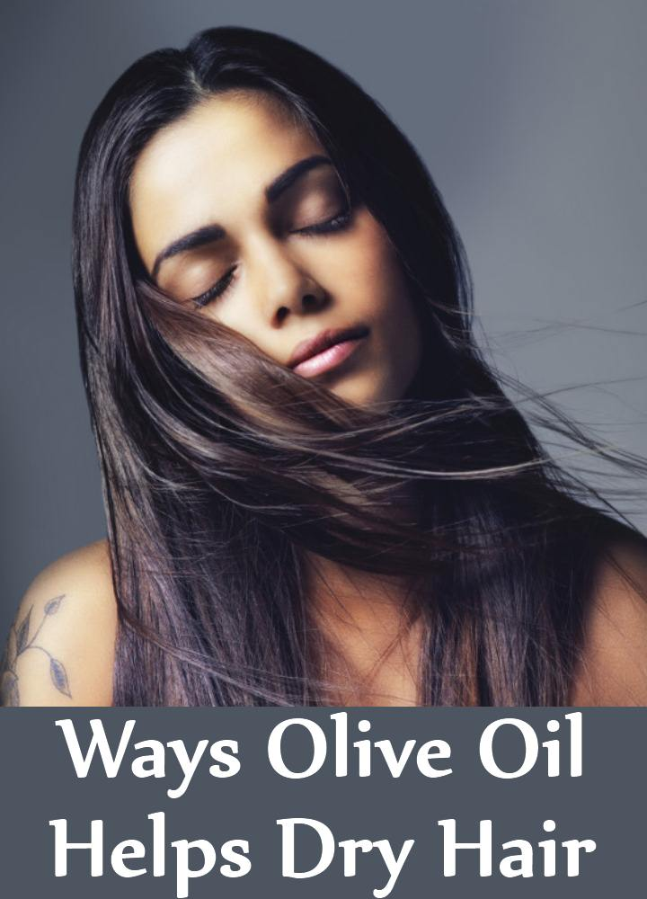 5 Best Ways Olive Oil Helps Dry Hair