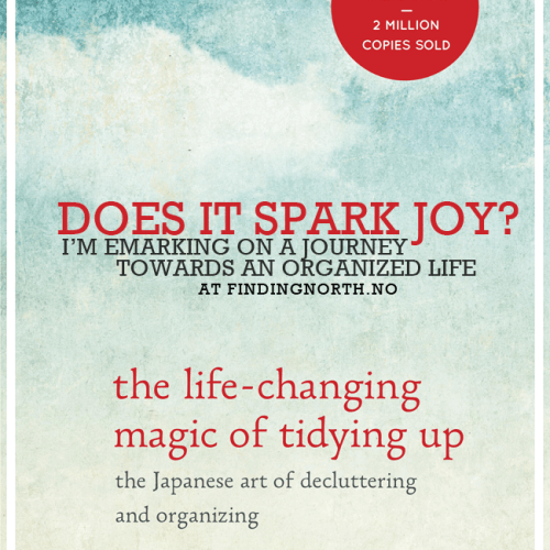 Does it spark joy? - One person's quest to a more organized life through the KonMari method.