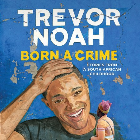 Born a Crime - Great audiobooks