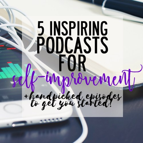 5 inspiring podcasts of self-improvement with handpicked episodes to get you started