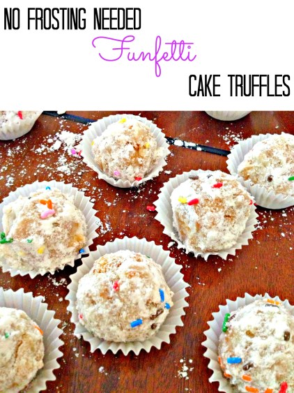 Funfetti cake truffles without any frosting! They kind of taste like the most amazing doghnut you've ever eaten.