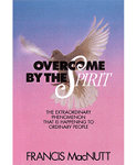 Overcome By The Spirit