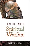 how to conduct spiritual warfare