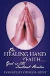 The Healing Hand of Faith…God Is the Instant Healer