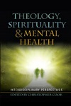 Theology, Spirituality & Mental Health: Multidisciplinary Perspectives