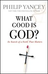 what good is god