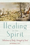 Healing in the Spirit: Wholeness of Body, Strength of Soul