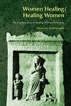 Women Healing/Healing Women: The Genderization of Healing in Early Christianity