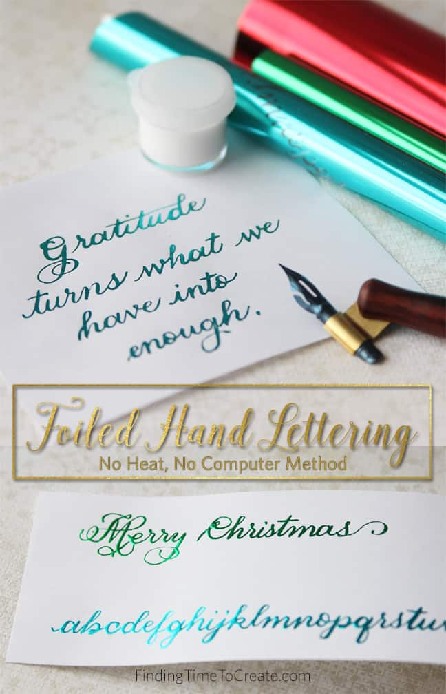 Foiled Hand Lettering - Finding Time To Create