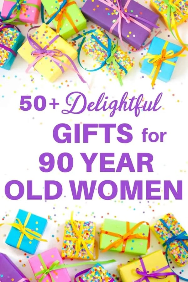 Gifts For 90 Year Old Woman