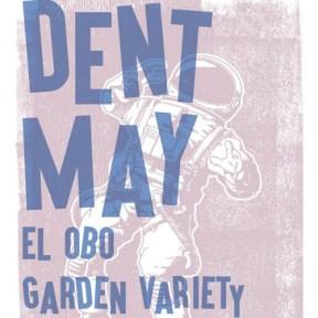 Dent May, El Obo, Garden Variety