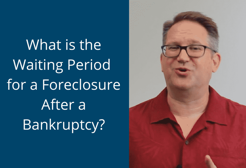 What is the waiting period for a foreclosure after bankruptcy?