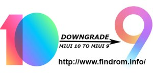 How to Downgrade Xiaomi Device from MIUI 10 to MIUI 9