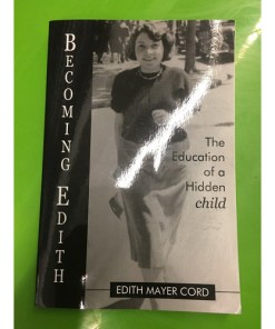 Becoming Edith: The Education of a Hidden Child. Signed Copy 9781935110019