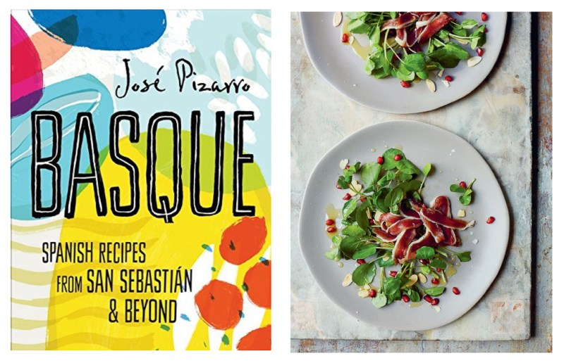 Jose Pizarro, Basque, Spanish Recipes from San Sebastian and Beyond