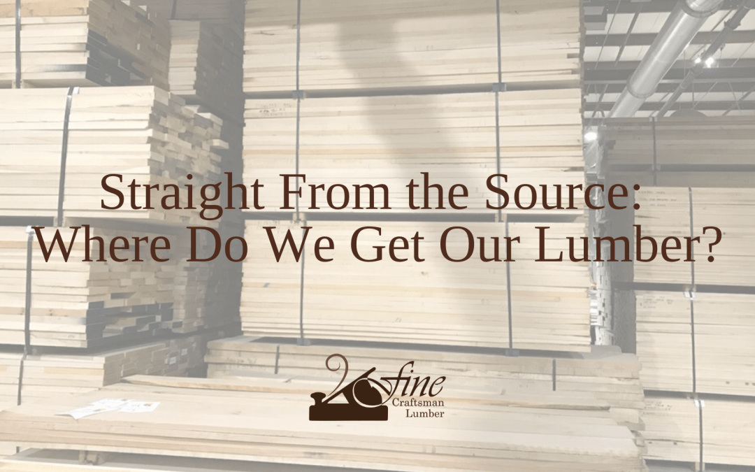 Straight From the Source: Where Do We Get Our Lumber?