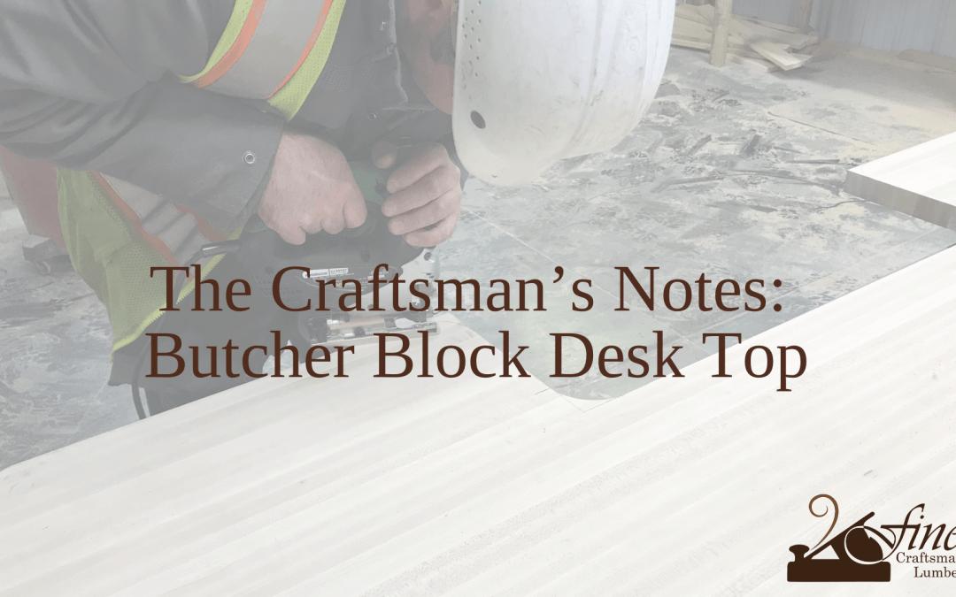 The Craftsman's Notes: Butcher Block Desk Top