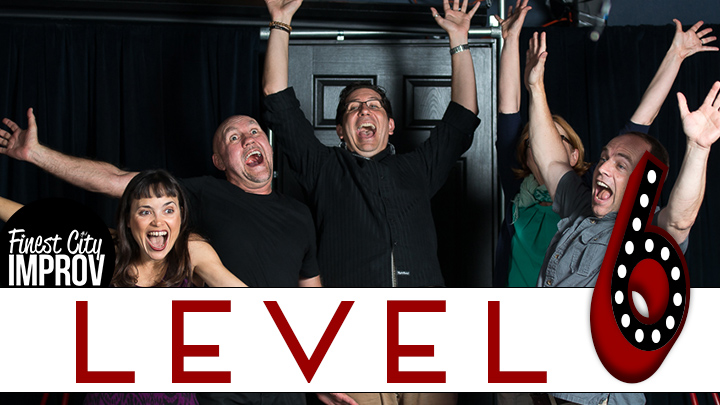 level 6 improv class