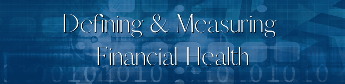 Defining & Measuring Financial Health