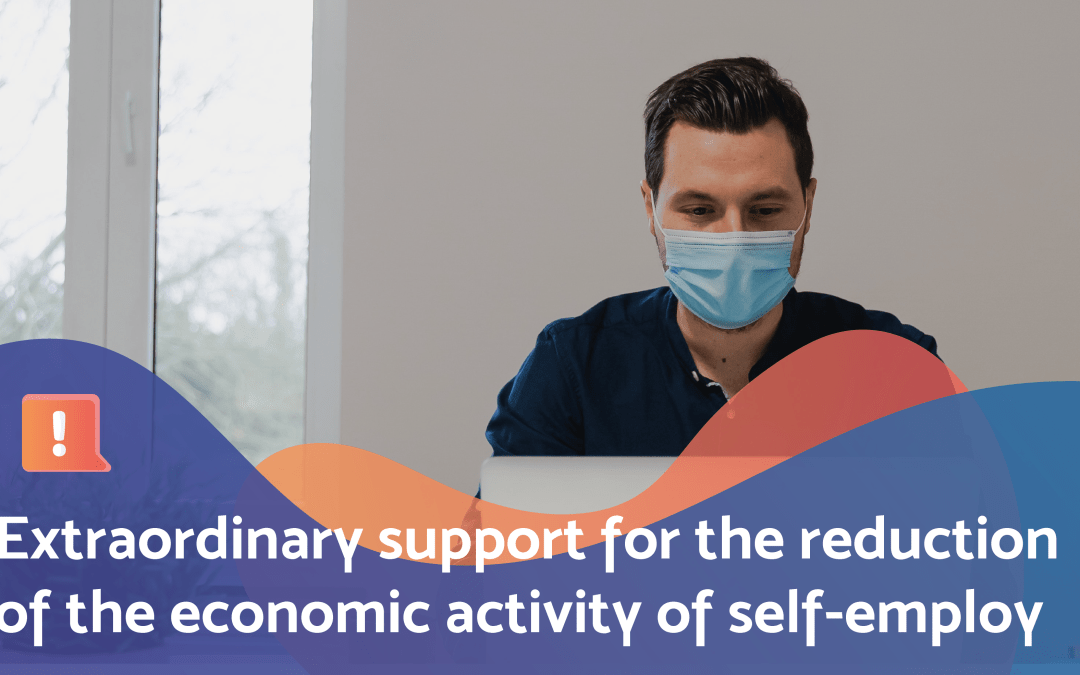 Extraordinary support for the reduction of the economic activity of self-employ