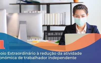 Apoio Extraordinário à redução da atividade económica de trabalhador independente