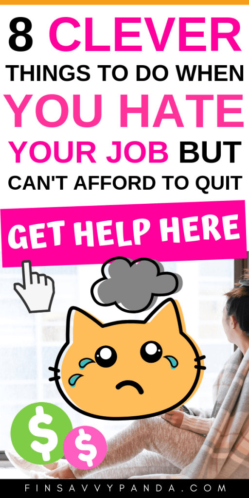 what to do when you hate your job but can't quit