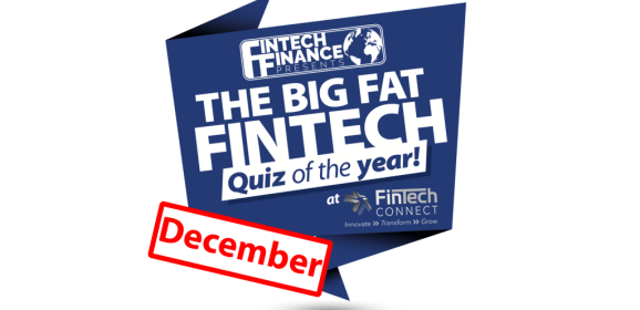 The Big Fat Fintech Quiz of the Year: December 2018