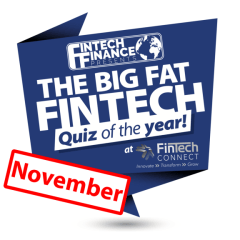 The Big Fat Fintech Quiz of the Year: November 2018