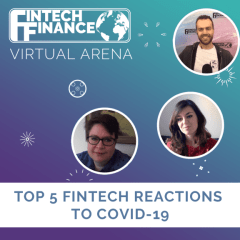 FF Virtual Arena: Top Five Fintech reactions to Covid-19