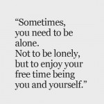 The Joy of Being Alone