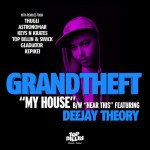 Grandtheft: My House EP Out Now
