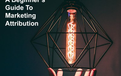 A Beginner's Guide To Marketing Attribution