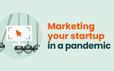 Marketing your startup in a pandemic