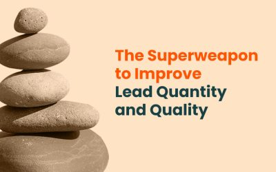 The Superweapon to Improve Lead Quantity and Quality