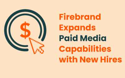 Firebrand Expands Paid Media Capabilities with New Hires