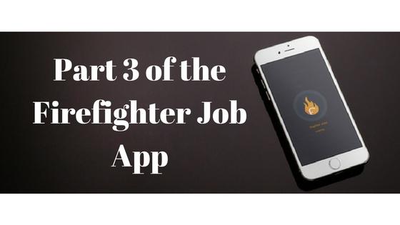 part-3-of-the-firefighter-job-app