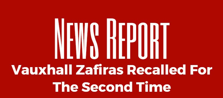 vauxhall zafiras recalled