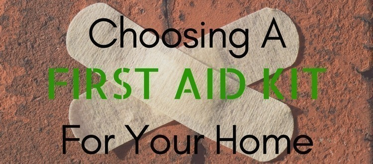Choosing A First Aid Kit For Your Home