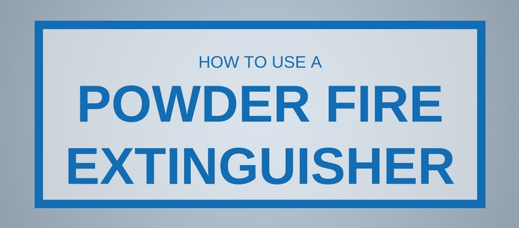 How to Use A Powder Fire Extinguisher