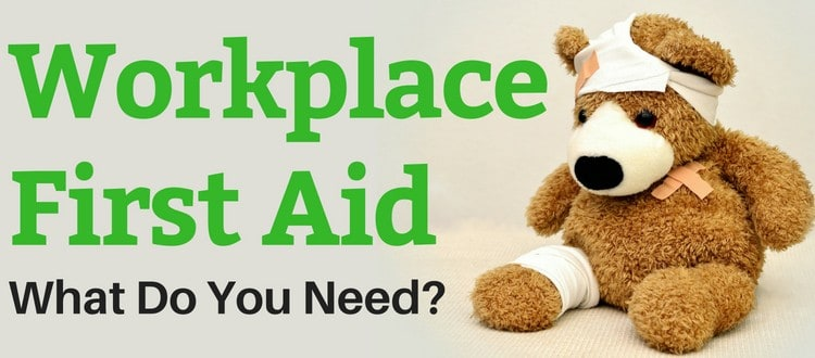 Workplace First Aid: What Do You Need?