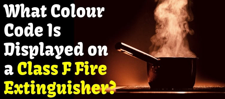 What Colour Code Is Displayed on a Class F Fire Extinguisher