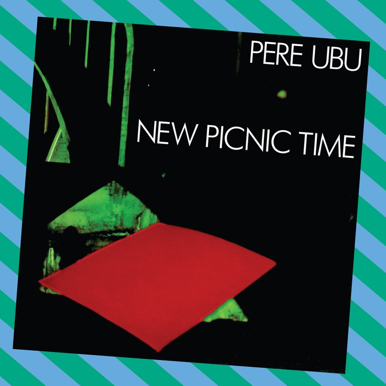 Pere Ubu - New Picnic Time COVER