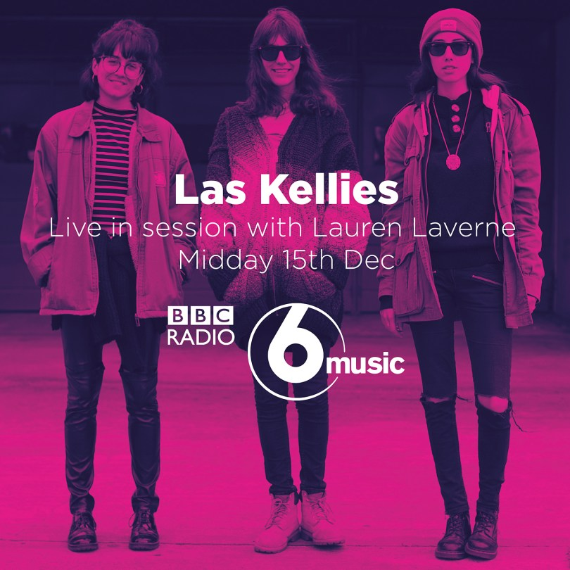 9459af45 Las Kellies Play BBC Radio 6 Music Session For Lauren Laverne – 15th  December