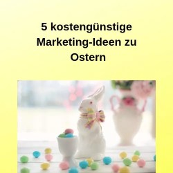 5 kostengünstige Marketing-Ideen zu Ostern