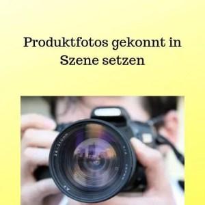 Produktfotos gekonnt in Szene setzen