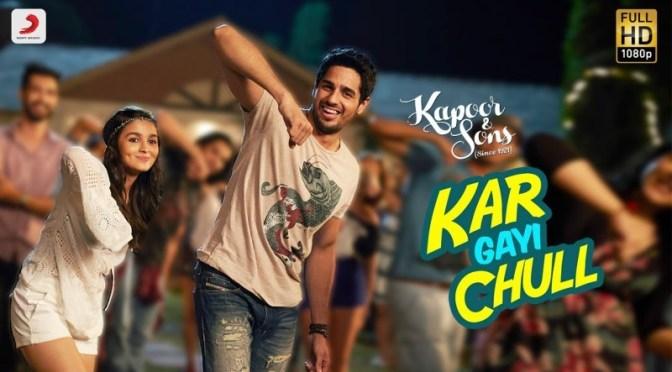 KarGayiChull Kapoor&Sons